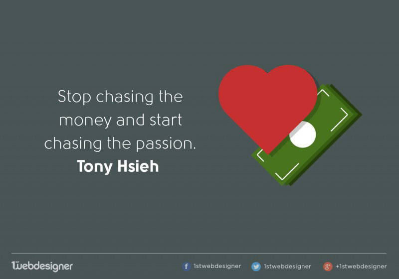It's important to do the work you love and are passionate about.