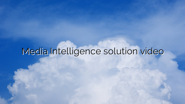 Media Intelligence solution video